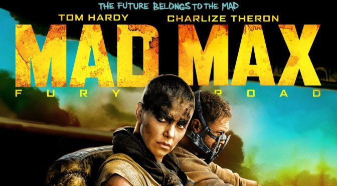 """Mad Max – Fury Road"" is the BEST Action Movie of the Decade"